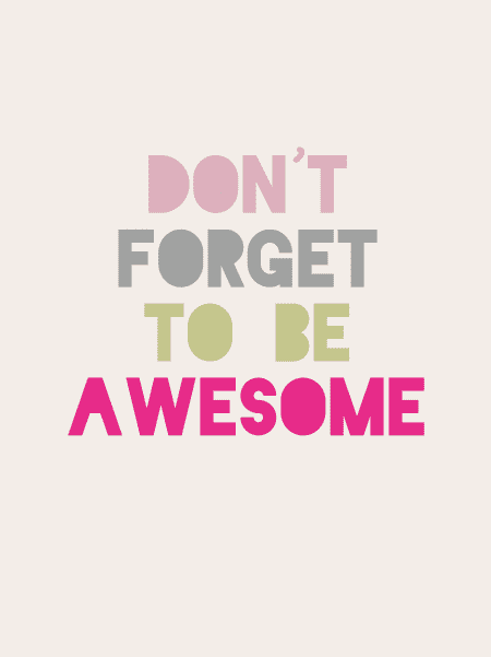 Poster Don't forget to be awesome Studio Inktvis poster 40 x 30 cm (21)
