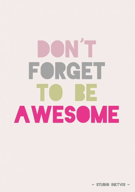 QUOTE POSTKAART DON'T FORGET TO BE AWESOME