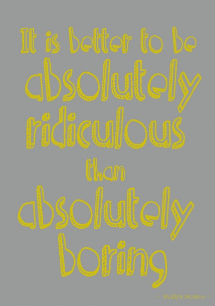QUOTE POSTKAART IT IS BETTER TO BE ABSOLUTELY RIDICULOUS THAN ABSOLUTELY BORING
