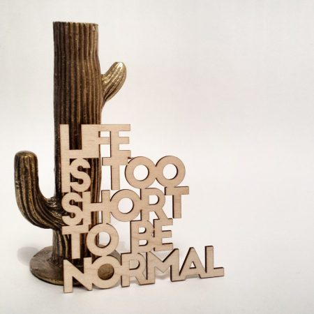 Wooden quote lif is too short to be normal