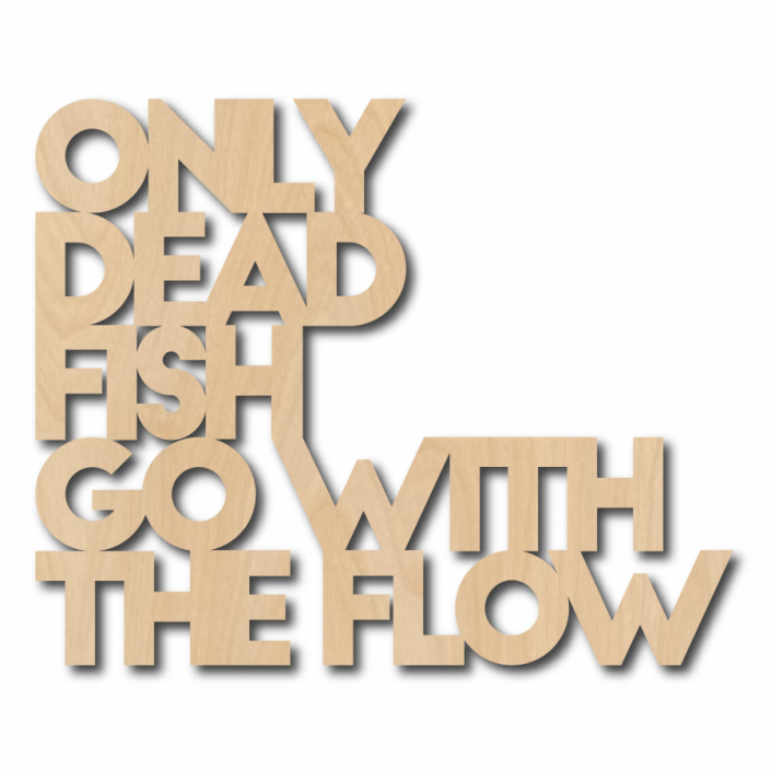 Wall art quote only dead fish