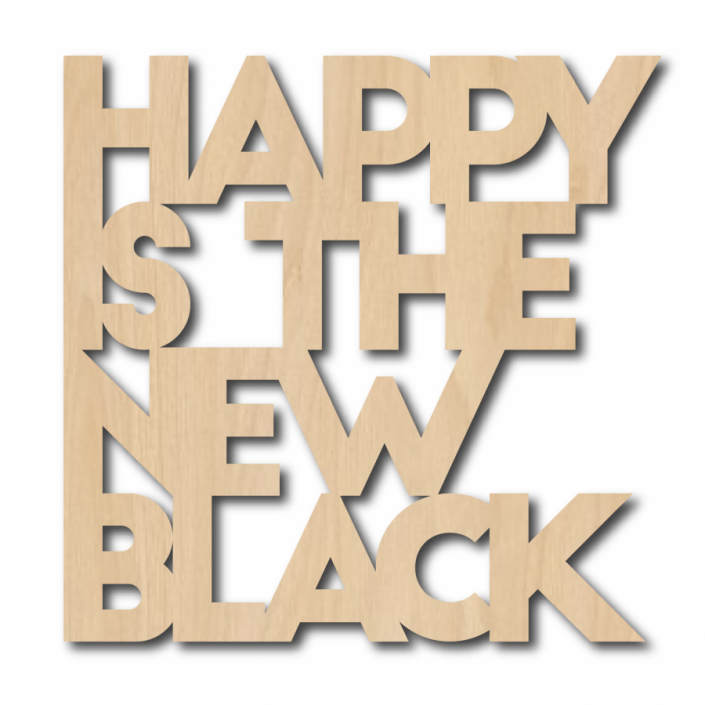 Wall art quote happy is the new black
