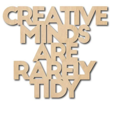 Muurdeco CREATIVE MINDS ARE RARELY TIDY