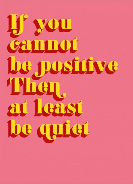 QUOTE POSTKAART IF YOU CANNOT BE POSITIVE