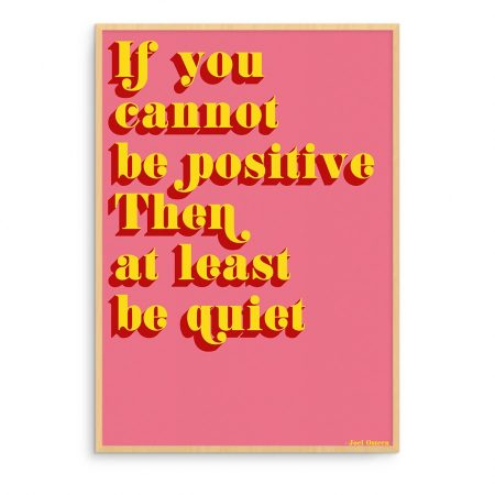 POSTER A4 QUOTE IF YOU CANNOT BE POSITIVE