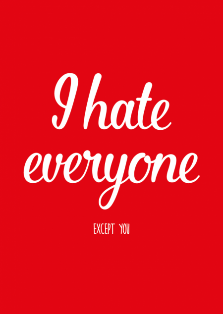 POSTKAART I HATE EVERYONE EXCEPT YOU