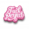 STICKER FUCK PERFECT 10 CM