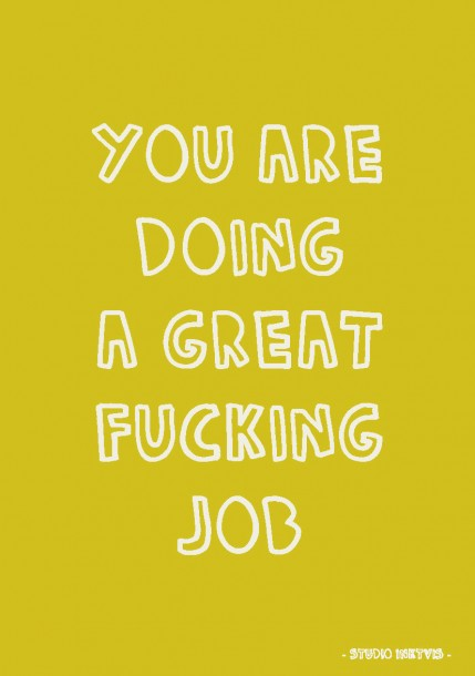 QUOTE POSTKAART YOU ARE DOING A GREAT FUCKING JOB