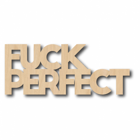 HOUTEN QUOTE FUCK PERFECT