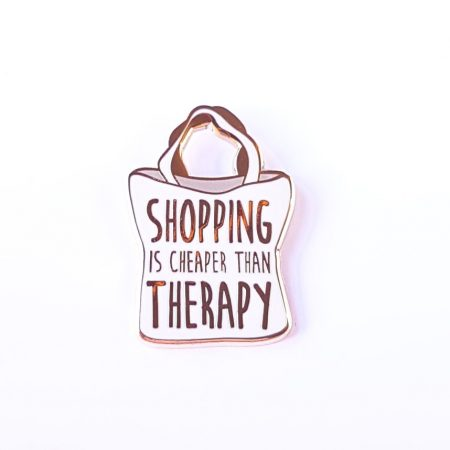 PIN SHOPPING IS CHEAPER THAN THERAPY
