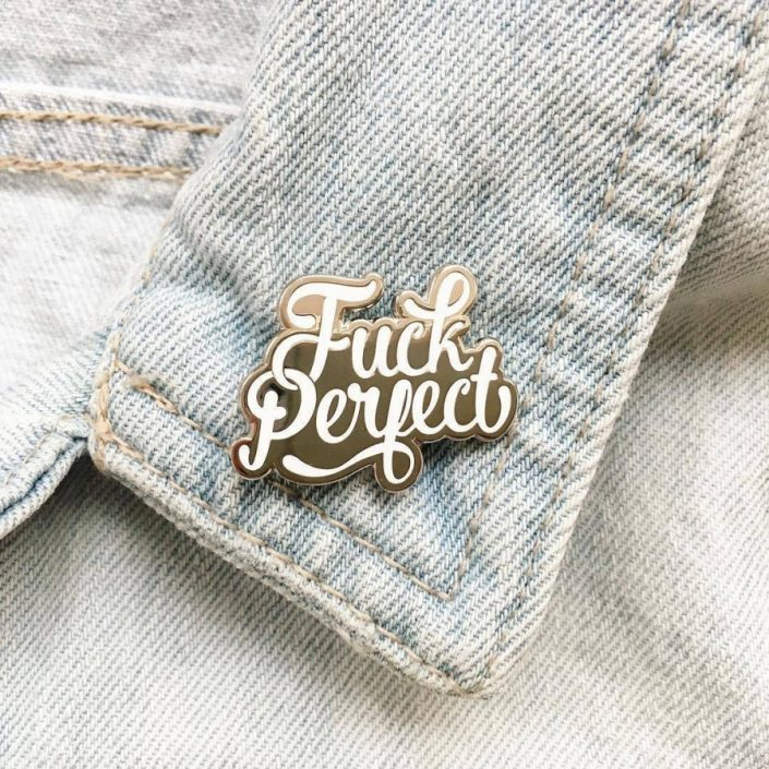 Fuck perfect white enamel pin