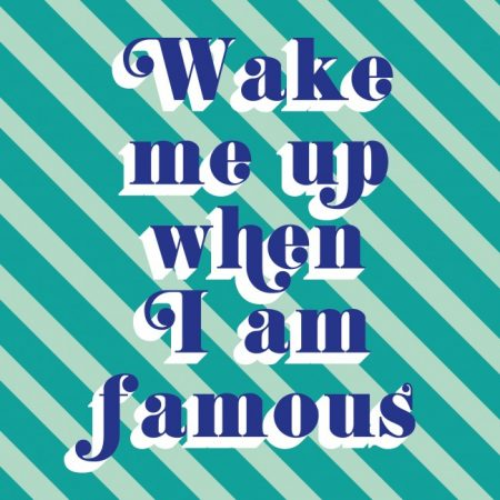 QUOTE POSTKAART WAKE ME UP WHEN I AM FAMOUS