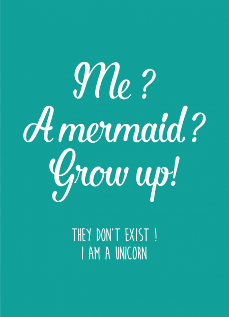 POSTKAART ME ? A MERMAID ? GROW UP !