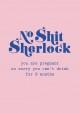POSTKAART NO SHIT SHERLOCK PREGNANT