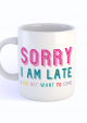 MOK SORRY I AM LATE I DID NOT WANT TO COME