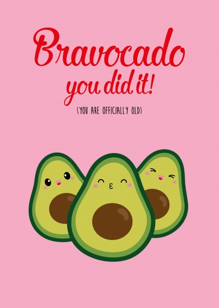 Bravocado you dit you are olda