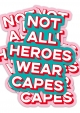 STICKER XL ZORGHELDEN NOT ALL HEROES WEAR CAPES